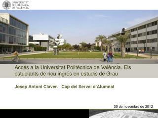 Josep Antoni Claver.   Cap del  Servei d'Alumnat
