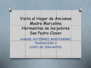 Visita al Hogar de Ancianos Madre Marcelina Hermanitas de los pobres San  P edro Claver