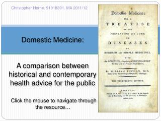 Domestic Medicine: A comparison between   historical and contemporary health advice for the public