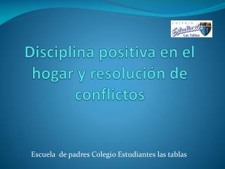 Disciplina positiva en el hogar y resolución de conflictos