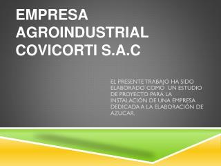 EMPRESA AGROINDUSTRIAL COVICORTI S.A.C