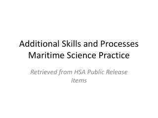 Additional Skills and Processes Maritime Science Practice