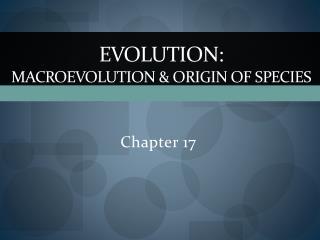 Evolution: Macroevolution & origin of species
