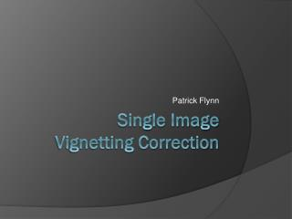 Single Image  Vignetting Correction