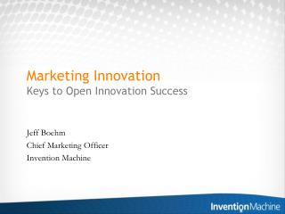 Marketing Innovation Keys to Open Innovation Success