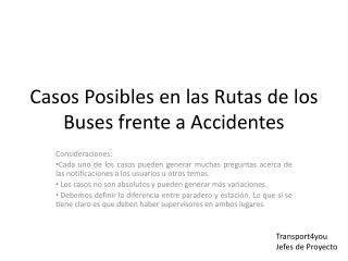 Casos Posibles en las Rutas de los Buses frente a Accidentes