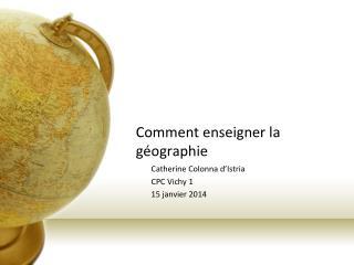 Comment enseigner la géographie