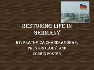 Restoring Life in Germany