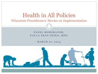 Health in All Policies Wisconsin Practitioners' Stories on Implementation