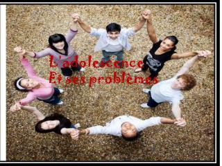 L'adolescence Et ses problèmes