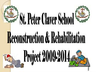 St. Peter Claver School Reconstruction & Rehabilitation  Project 2009-2014
