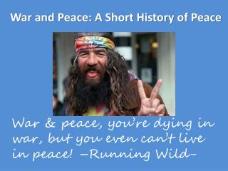 War and Peace: A Short History of Peace