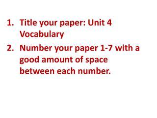 Title your paper: Unit 4 Vocabulary