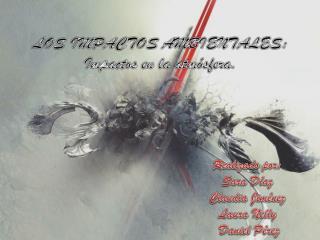 LOS IMPACTOS AMBIENTALES: Impactos en la atmósfera.