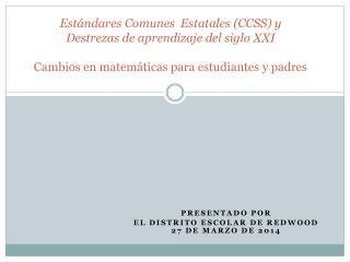 Presentado POR  EL DISTRITO ESCOLAR DE Redwood 27 DE MARZO DE 2014