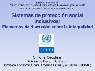 Sistemas de protección social inclusivos:  Elementos de discusión sobre la integralidad