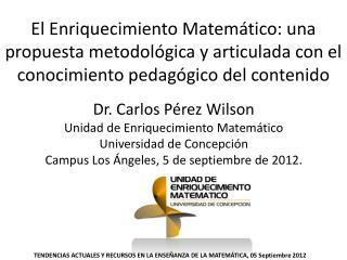 TENDENCIAS ACTUALES Y RECURSOS EN LA ENSEÑANZA DE LA MATEMÁTICA, 05 Septiembre 2012