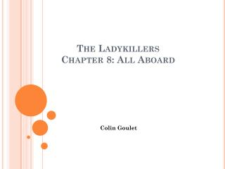 The  Ladykillers Chapter 8:  All  Aboard