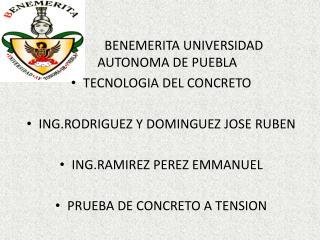 BENEMERITA UNIVERSIDAD    AUTONOMA DE PUEBLA TECNOLOGIA DEL CONCRETO