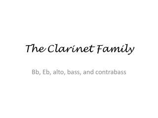 The Clarinet Family