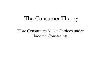 The Consumer Theory