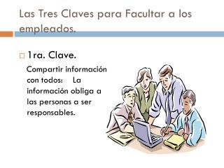 Las Tres Claves para Facultar a los empleados.