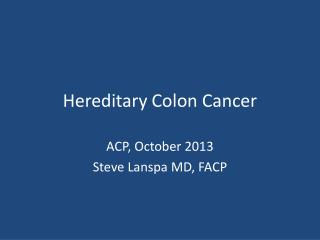 Hereditary Colon Cancer