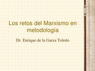 Los retos del Marxismo en metodología