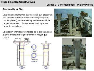 Procedimientos Constructivos Unidad 2: Cimentaciones – Pilas y Pilotes