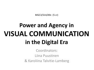 MGC3/S14/A9c  ( 5  cr ) Power  and Agency  in  VISUAL COMMUNICATION in  the Digital Era