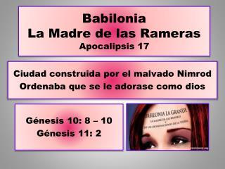 Babilonia La Madre de las Rameras Apocalipsis 17
