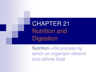 CHAPTER 21 Nutrition and Digestion