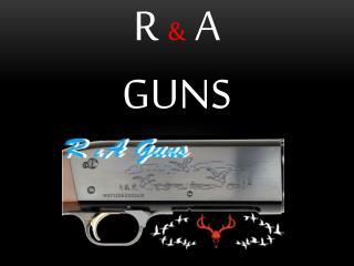 R  &  A Guns