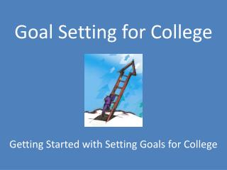 Goal Setting for College