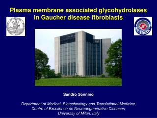 Sandro Sonnino Department  of Medical   Biotechnology and Translational Medicine,