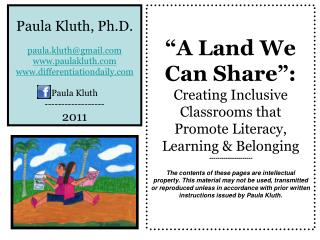 Paula Kluth, Ph.D. paula.kluth@gmail.com www.paulakluth.com www.differentiationdaily.com