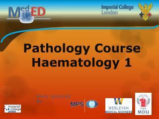 Pathology Course Haematology 1