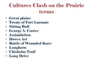 Cultures Clash on the Prairie terms