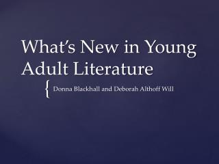 What�s New in Young Adult Literature