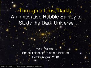Through a Lens, Darkly:  An Innovative Hubble Survey to Study the Dark Universe