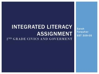 Integrated Literacy Assignment 2 nd  Grade Civics and  Goverment