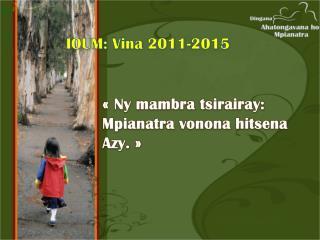 IOUM:  Vina  2011-2015