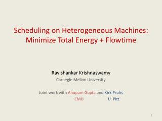 Scheduling on Heterogeneous Machines: Minimize Total Energy +  Flowtime