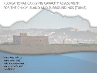 RECREATIONAL CARRYING CAPACITY ASSESSMENT  FOR THE CHIKLY ISLAND AND SURROUNDINGS (TUNIS)