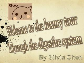 Welcome to the luxury tour  Through the digestive system