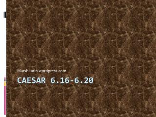 Caesar 6.16-6.20