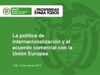 La política de internacionalización y el acuerdo comercial con la Unión Europea