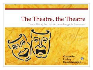 The Theatre, the Theatre