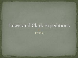Lewis and Clark Expeditions