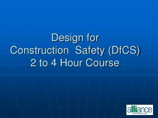 Design for  Construction  Safety DfCS 2 to 4 Hour Course